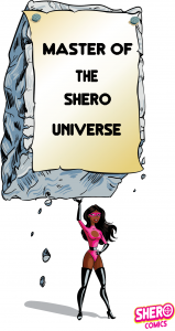 MASTER OF THE SHERO UNIVERSE GIRL
